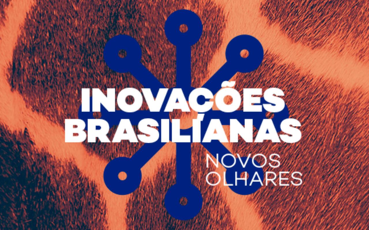 Inovações brasilianas - novos olhares
